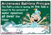 #14 Os princípios de Archimedes na hora do banho: A diversão do seu filho dentro da banheira é proporcional à quantidade de água derramada no chão que você terá que enxugar