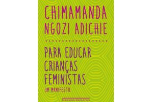 para-educar-criancas-feministas-chimamanda-ngozi-adichie-1000x1456