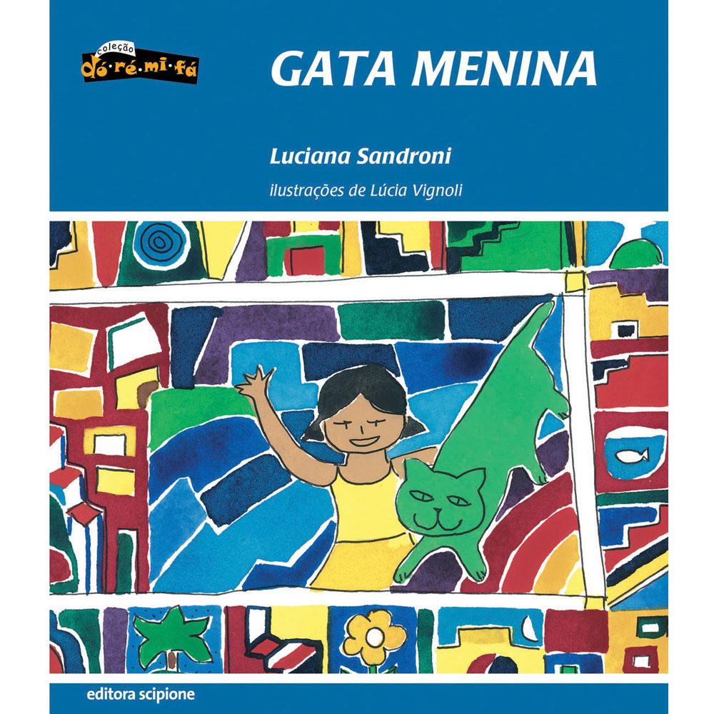 """Capa do livro """"Gata Menina"""", de Luciana Sandroni com ilustrações de Lúcia Vignoli. Coleção: Dó-Ré-Mi-Fá. Editora Scipione."""