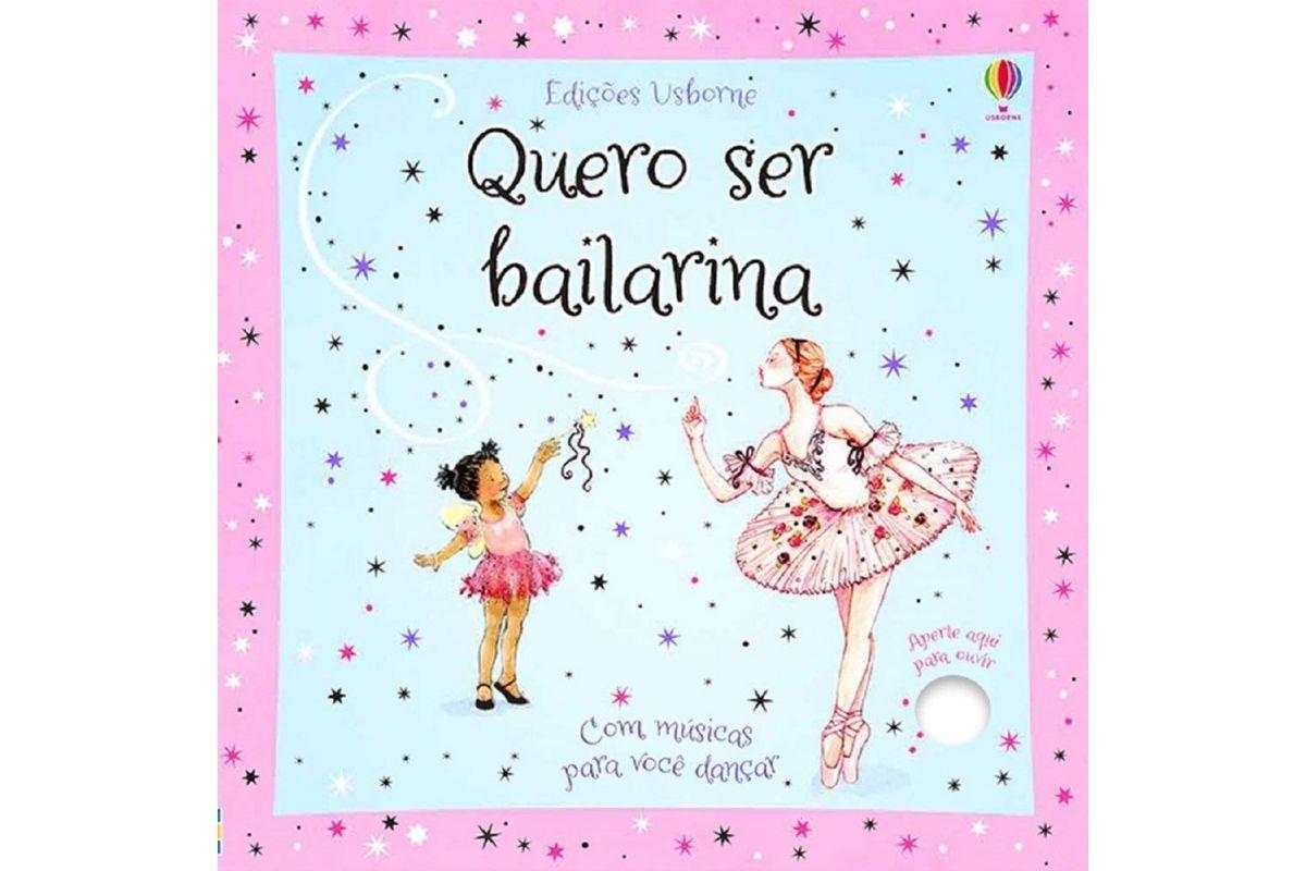Presente Dia das Crianças: livro Quero ser bailarina