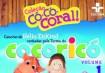 Có-có-Coral - Do programa da TV Cultura Cocoricó e composições de Hélio Ziskind.